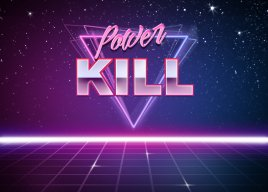 Power KiII
